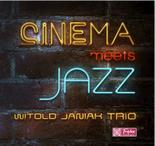 "Witold Janiak Trio ""Cinema meets Jazz"""